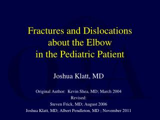 Fractures and Dislocations about the Elbow in the Pediatric Patient