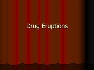 Drug Eruptions