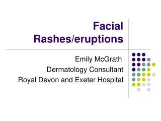 Facial Rashes/eruptions
