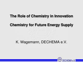 The Role of Chemistry in Innovation Chemistry for Future Energy Supply