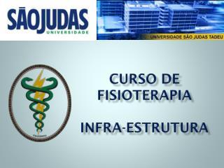 Curso de fisioterapia Infra-estrutura