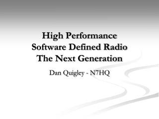 High Performance  Software Defined Radio The Next Generation