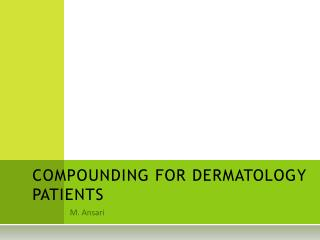COMPOUNDING FOR DERMATOLOGY PATIENTS