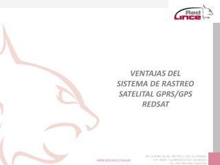 VENTAJAS DEL SISTEMA DE RASTREO SATELITAL GPRS/GPS REDSAT