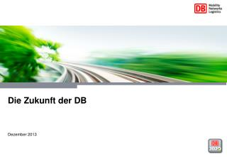 Die Zukunft der  DB