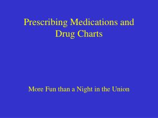 Prescribing Medications and Drug Charts