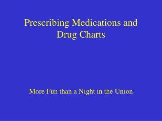 Prescribing Medications and Drug Charts