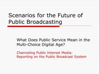 Scenarios for the Future of Public Broadcasting