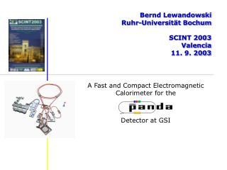 Bernd Lewandowski Ruhr-Universität Bochum SCINT 2003 Valencia 11. 9. 2003