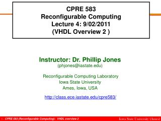 CPRE 583 Reconfigurable Computing Lecture 4: 9/02/2011 (VHDL Overview 2 )