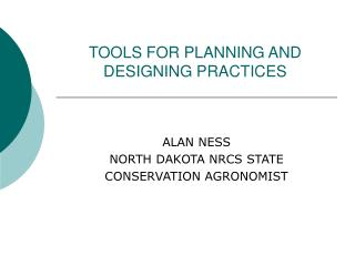 TOOLS FOR PLANNING AND DESIGNING PRACTICES