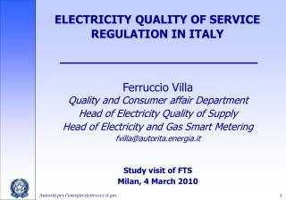 ELECTRICITY QUALITY OF SERVICE REGULATION IN ITALY