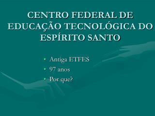 CENTRO FEDERAL DE EDUCA��O TECNOL�GICA DO ESP�RITO SANTO