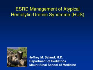 ESRD Management of Atypical Hemolytic-Uremic Syndrome HUS