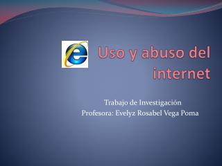 Uso y abuso del internet