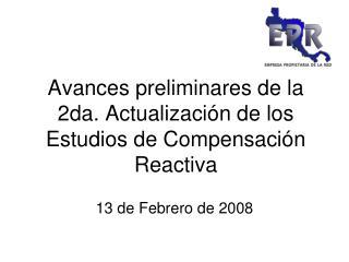 Avances preliminares de la  2da. Actualización de los Estudios de Compensación Reactiva