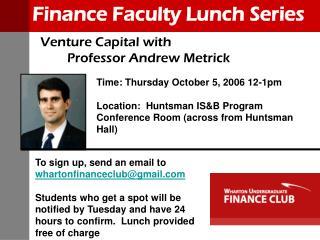 Venture Capital with         Professor Andrew Metrick