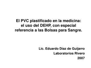 Lic. Eduardo Díaz de Guijarro Laboratorios Rivero 2007