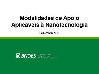 Modalidades de Apoio  Aplicáveis à Nanotecnologia