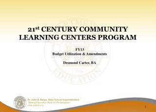 21 st  CENTURY COMMUNITY  LEARNING CENTERS PROGRAM