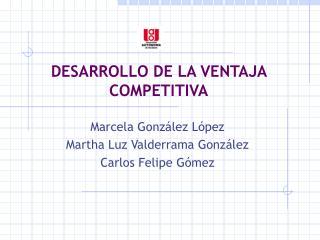 DESARROLLO DE LA VENTAJA COMPETITIVA