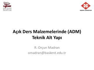 Açık Ders Malzemelerinde (ADM) Teknik Alt Yapı