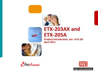 ETX-203AX and ETX-205A Product Introduction, Ver. 4.01 GA April 2011