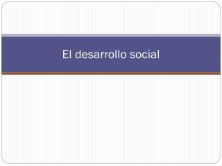 El desarrollo social