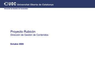 Proyecto Rubicón Dirección de Gestión de Contenidos