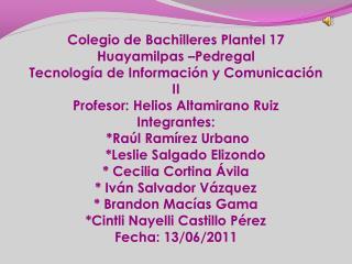 Colegio de Bachilleres Plantel 17   Huayamilpas –Pedregal
