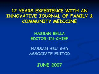 12 YEARS EXPERIENCE WITH AN INNOVATIVE JOURNAL OF FAMILY & COMMUNITY MEDICINE