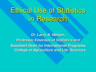 Ethical Use of Statistics  in Research