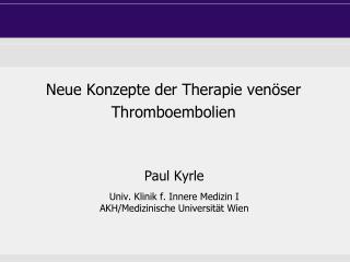 Neue Konzepte der Therapie venöser Thromboembolien