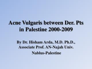 Acne  Vulgaris  between Der. Pts in Palestine  2000-2009