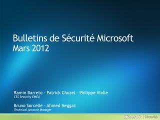 Bulletins de Sécurité Microsoft Mars  2012