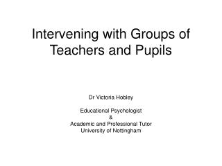 Intervening with Groups of Teachers and Pupils