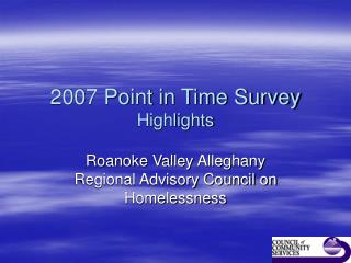 2007 Point in Time Survey  Highlights