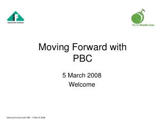 Moving Forward with PBC