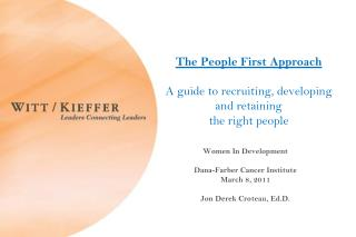 The People First Approach A guide to recruiting, developing and retaining  the right people