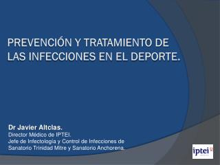 Prevención y Tratamiento de las Infecciones en el Deporte.