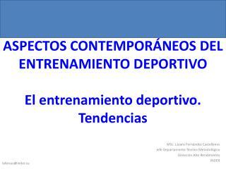ASPECTOS CONTEMPORÁNEOS DEL ENTRENAMIENTO DEPORTIVO El entrenamiento deportivo. Tendencias