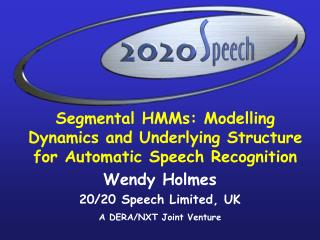 Segmental HMMs: Modelling Dynamics and Underlying Structure for Automatic Speech Recognition