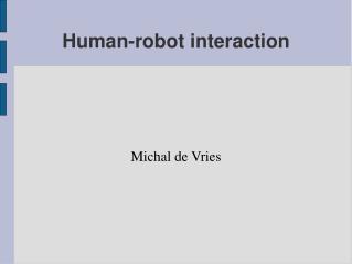 Human-robot interaction