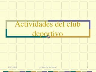 Actividades del club deportivo
