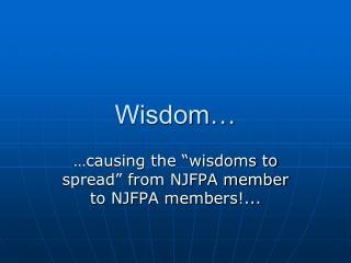 Wisdom…