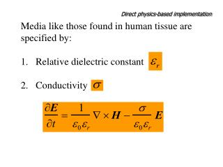 Media like those found in human tissue are specified by:  1.   Relative dielectric constant