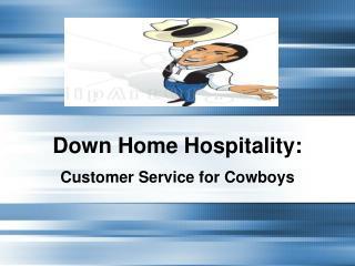 Down Home Hospitality: