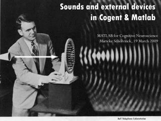Sounds and external devices in Cogent & Matlab