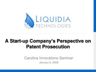 A Start-up Company's Perspective on Patent Prosecution