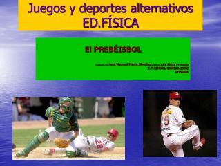 Juegos y deportes alternativos ED.FÍSICA